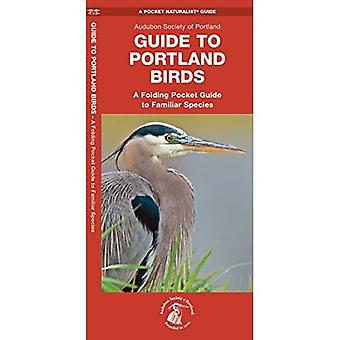 Guide to Portland Birds (Audubon of Portland, or): An Introduction to Familiar Species (Pocket Naturalist Guide...