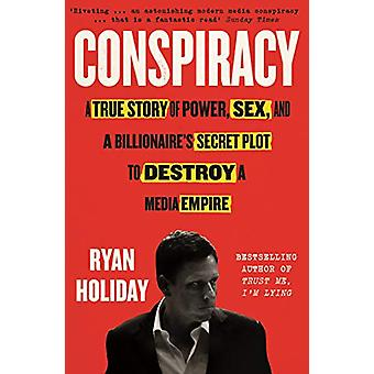 Conspiracy - A True Story of Power - Sex - and a Billionaire's Secret