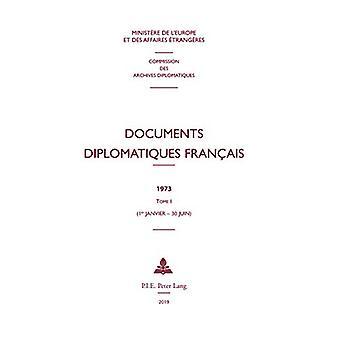 Documents Diplomatiques Francais - 1973 - Tome I (1er Janvier - 30 Jui