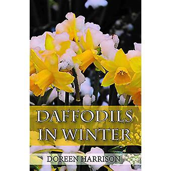 Daffodils in Winter by Doreen Harrison - 9781912120055 Book