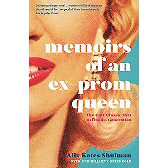 Memoirs of an Ex-Prom Queen by Alix Kates Shulman - 9781788163408 Book