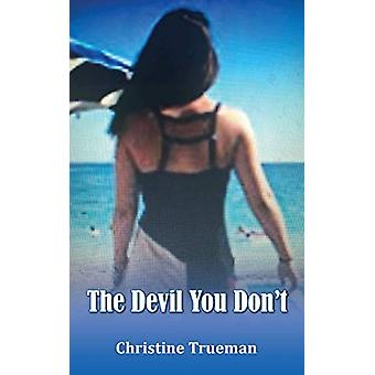 The Devil You Don't by Christine Trueman - 9781786234889 Book