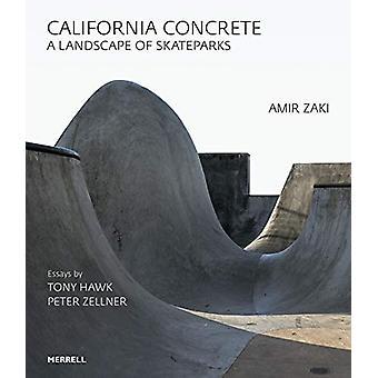 California Concrete - A Landscape of Skateparks by Amir Zaki - 9781858