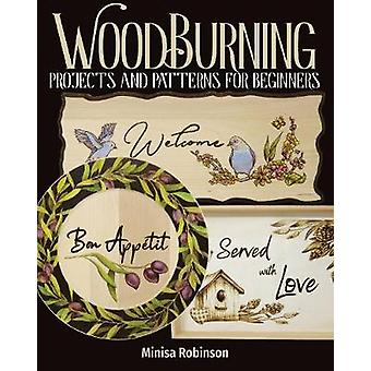 Woodburning Projects and Patterns for Beginners by Minisa Robinson -