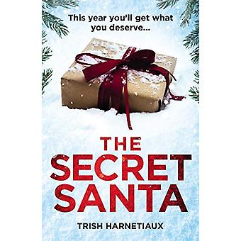 Der geheime Weihnachtsmann - Dieses Jahr - Sie'werden bekommen, was Sie verdienen... von Trish