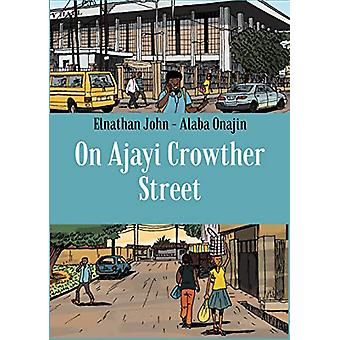On Ajayi Crowther Street by Elnathan John - 9781911115908 Book