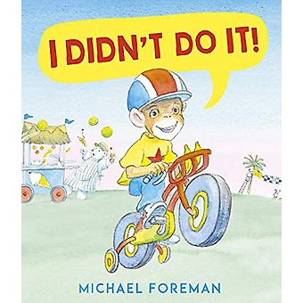 I Didn't Do It! by Michael Foreman - 9781783448609 Book