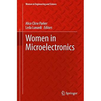 Women in Microelectronics by Edited by Alice Cline Parker & Edited by Leda Lunardi