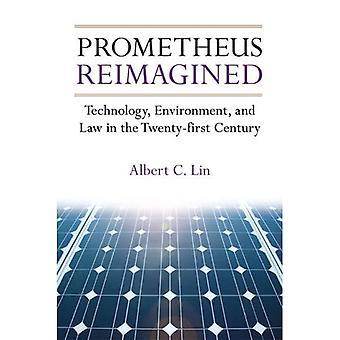 Prometheus Reimagined: Teknologia, ympäristö ja laki 2000-luvulla