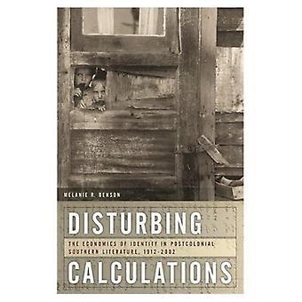 Verontrustende berekeningen: The Economics of Identity in Postcolonial Southern Literature, 1912-2002 (New Southern Studies)