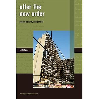 Uuden järjestyksen jälkeen: Avaruus, politiikka ja Jakarta (Kirjoittanut ohi kolonialismin)