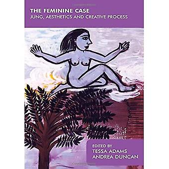 The Feminine Case: Jung, Aesthetics and Creative Process