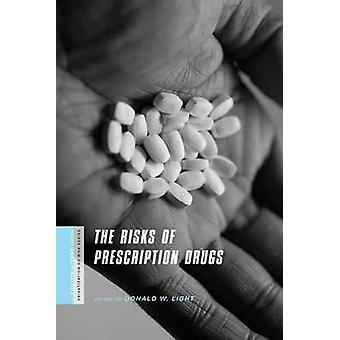 The Risks of Prescription Drugs by Donald W. Light - 9780231146920 Bo
