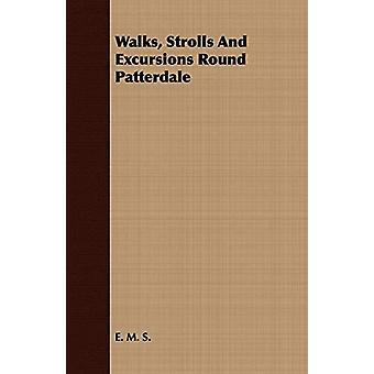 Walks - Strolls And Excursions Round Patterdale by E. M. S. - 9781409