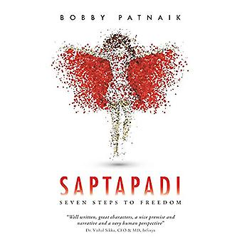Saptapadi - Seven Steps to Freedom by Bobby Patnaik - 9781482848625 Bo