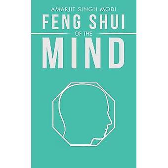 Feng Shui of the Mind by Amarjit Singh Modi - 9781532031755 Book