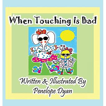 When Touching Is Bad by Penelope Dyan - 9781614772392 Book