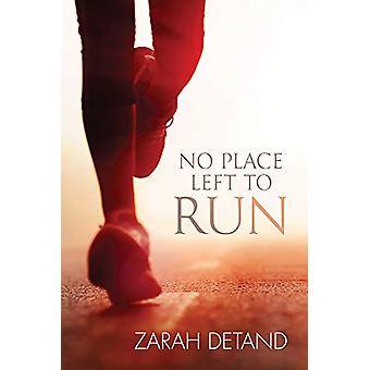No Place Left to Run by Zarah Detand - 9781632165398 Book