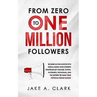 From Zero to One Million Followers - Become an Influencer with Social