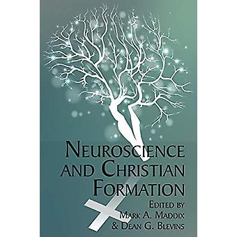 Neuroscience and Christian Formation by Mark A. Maddix - 978168123673