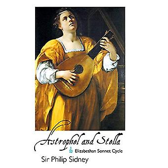 Astrophel and Stella - Elizabethan Sonnet Cycle by SIR PHILIP SIDNEY -