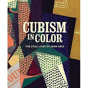 Cubism in Color by Edited by Nicole Myers & Edited by Katherine Rothkopf & Contributions by Anna Katherine Brodbeck & Contributions by Christine Burger & Contributions by Harry Cooper & Contributions by Paloma Esteban L
