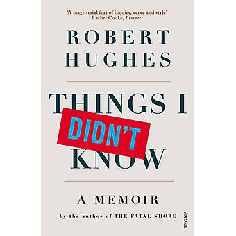 Things I Didnt Know by Hughes & Robert