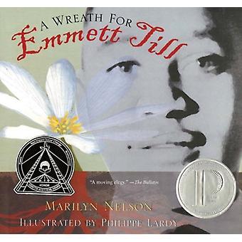 Wreath for Emmett Till by Marilyn Nelson & Illustrated by Philippe Lardy