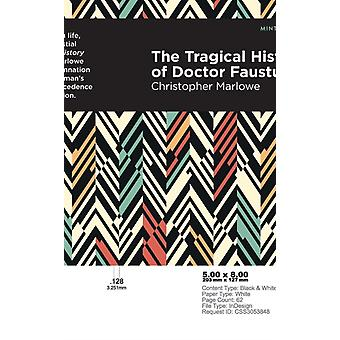 The Tragical History of Doctor Faustus by Christopher Marlowe & Contributions by Mint Editions