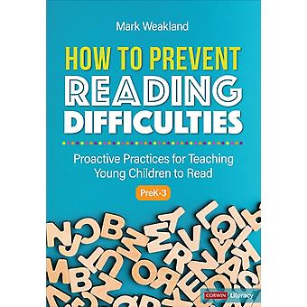 How to Prevent Reading Difficulties Grades PreK3 by Mark Weakland