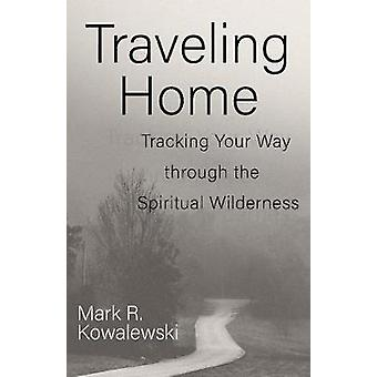 Voyager à la maison en suivant votre chemin à travers le désert spirituel