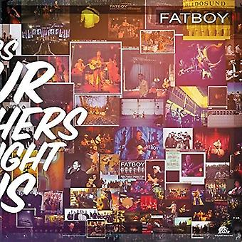 Fatboy - Songs Our Mothers Taught Us [Vinyl] USA import