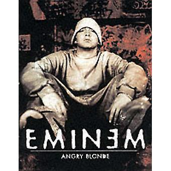 Angry Blonde (New edition) by Eminem - 9780060934514 Book