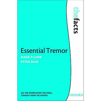 Essential Tremor - The Facts by Mark Plumb - Peter Bain - 978019921127