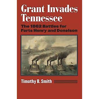 Grant invade Tennessee - le battaglie di 1862 per forti Henry e Donelso