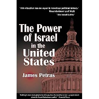 The Power of Israel in the United States by James F. Petras - 9780932