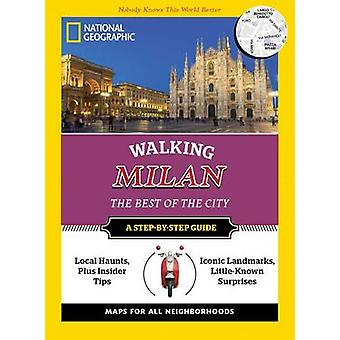 National Geographic Walking Milan - The Best of the City by Fabrizia V