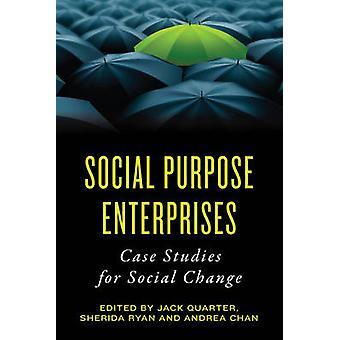 Propósito social empresas - estudios de caso para el cambio Social por Jack Qu