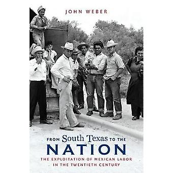 From South Texas to the Nation - The Exploitation of Mexican Labor in
