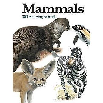 哺乳類 - クリス · マクナブ - 9781782743859 本で 300 の驚くべき動物