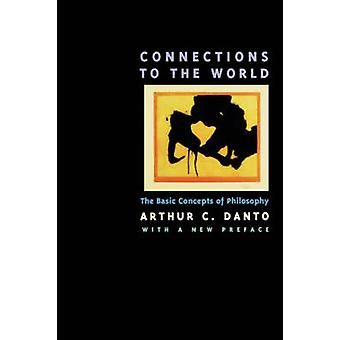 Connections to the World - The Basic Concepts of Philosophy by Arthur