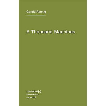 A Thousand Machines - A Concise Philosophy of the Machine as Social Mo