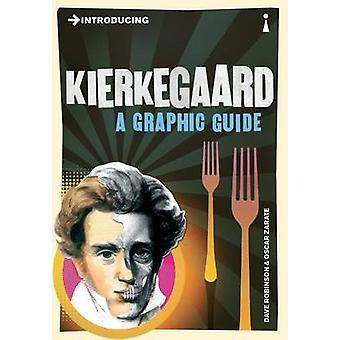 Introducing Kierkegaard - A Graphic Guide by Dave Robinson - Oscar Zar