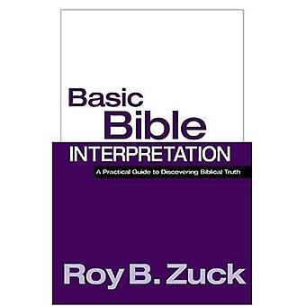 Basic Bible Interpretation: A Practical Guide to Discovering Biblical Truth