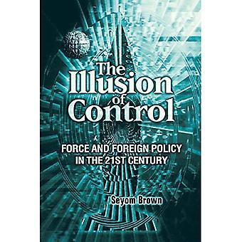 Illusionen av kontroll: kraft- och utrikespolitik under 2000-talet
