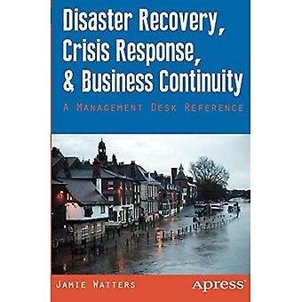 Ripristino di emergenza, risposta alle crisi e continuità aziendale: un riferimento di scrittorio di gestione