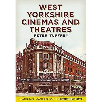 West Yorkshire Cinemas and Theatres: From the Yorkshire Post Picture Archives