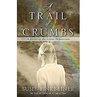 A Trail of Crumbs: A Novel of the Great Depression (Pearl Spence Novels)