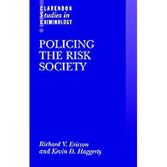 Policing the Risk Society by Ericson & Richard V. Professor of Law