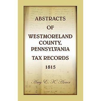 Abstract di Westmoreland County Pennsylvania registri fiscali 1815 di Arner & Amy E K